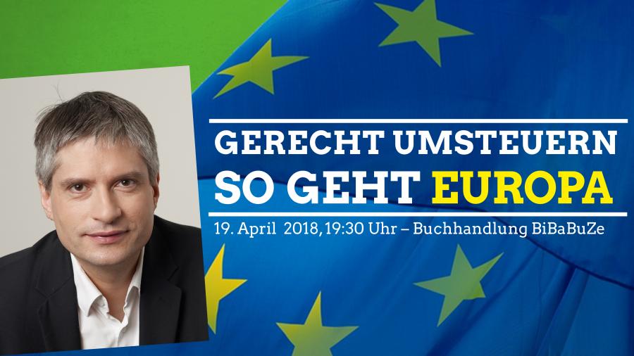 """Veranstaltungshinweis: """"Gerecht umsteuern – So geht Europa!"""" mit Sven Giegold"""